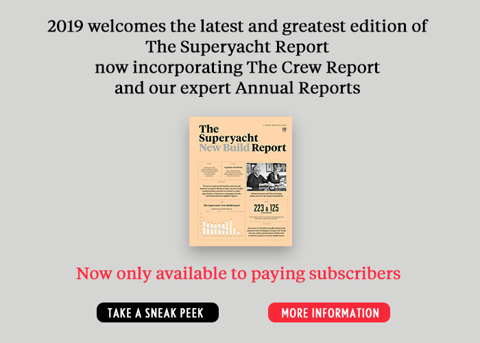 2019 welcomes the latest and greatest edition of The Superyacht Report now incorporating The Crew Report and our expert Annual Reports. Click for details.