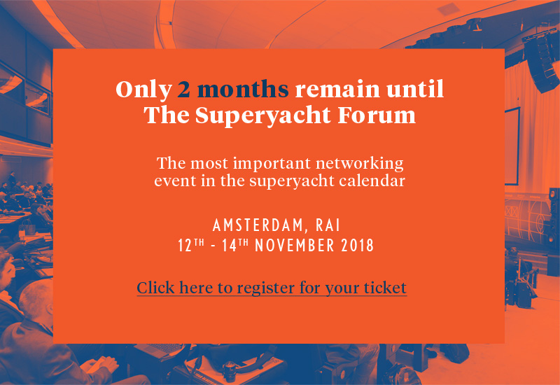 2 months to go to The SuperyachtForum. Register for your ticket